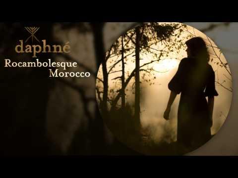 Daphné - Rocambolesque Morocco (avec paroles)