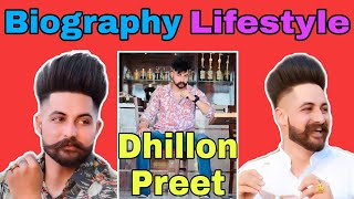 Dhillon Preet Biography || Lifestyle || House || Family || Car || Age