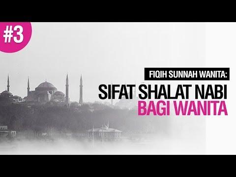 Sifat Shalat Nabi Bagi Wanita #3 - Ustadz Ahmad Zainuddin Al-Banjary