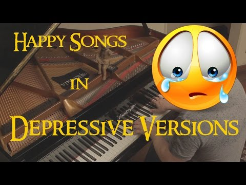 Happy Songs in Sad Versions - Turning into depressive songs