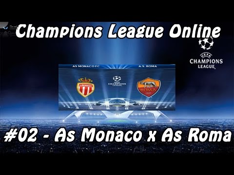 #02 - Champions League Online / As Monaco x As Roma
