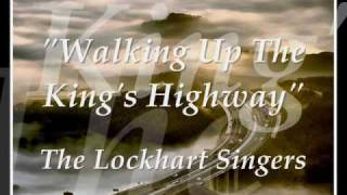 """Walking Up The King's Highway""- Lockhart Singers"
