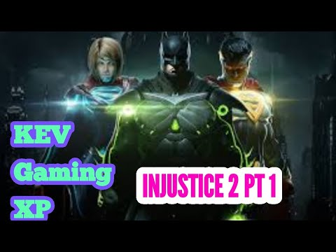 Injustice 2 Pt 1 Live With your Live Streamer Kev Gaming XP