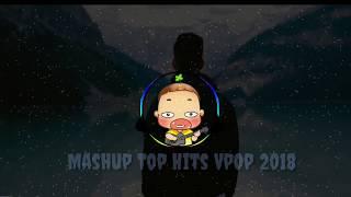 Mashup Top Hits VPOP 2018| Những ca khúc Nhạc trẻ hay nhất 2018 - Phiên bản Quỳnh Aka