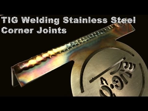 TIG Welding Stainless Steel Corner Joints