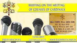 Briefing on the meeting of the Counsel of Cardinals 2015.04.15