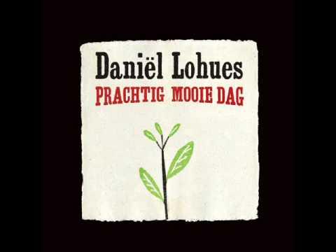 Daniël Lohues - Prachtig mooie dag