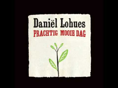 Daniel Lohues - Prachtig Mooie Dag
