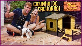NOVA CASINHA DO CACHORRINHO!! - VIDA DE CACHORRO #3 [ REZENDE EVIL ]