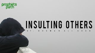 Insulting Others – Nouman Ali Khan