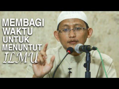 Serial Ceramah Islam: Membagi Waktu Untuk Menuntut Ilmu - Ustadz Badrusalam