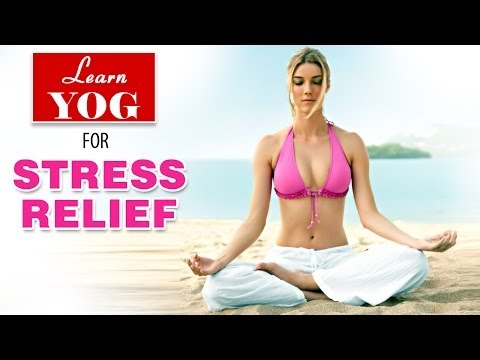 Yoga as Therapy to Cure Stress Relief | Asana Postures, Yogic Healing, Nutrition Management