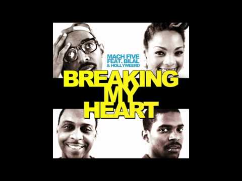 Mach Five &quot;Breaking My Heart&quot; ft. Bilal &amp; Hollyweerd