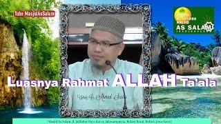 Luasnya Rahmat ALLAH Ta'ala | Ustadz Ir. Ahmad Susilo| Masjid As Salam-140117