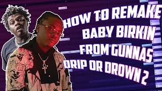 BABY BIRKIN INSTRUMENTAL REMAKE | HOW TO REMAKE A GUNNA TYPE BEAT