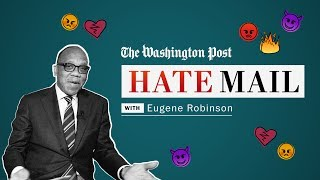 Washington Post columnist Eugene Robinson reads his hate mail