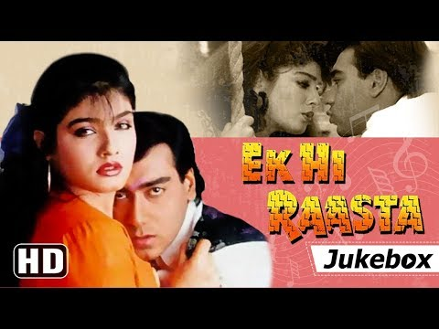 Ek Hi Raasta [1993] | Ajay Devgan - Raveena Tandon | Bollywood 90's Hit Songs {HD}