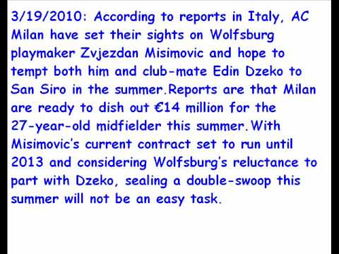Ac Milan Looking to buy Zvjezdan Misimovic&Edin Dzeko!