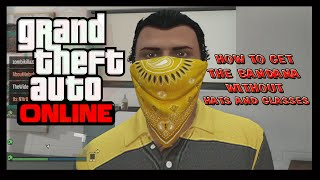 GTA 5 How To Get The Bandana Without Hats And Glasses Online