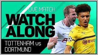 Tottenham vs Dortmund Live Champions League Watchalong