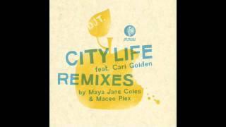 DJ T. feat. Cari Golden - City Life (Maceo Plex Remix )
