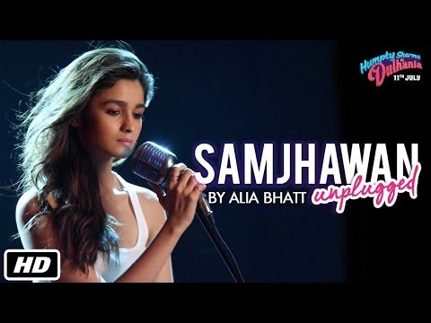 Samjhawan Unplugged | Humpty Sharma Ki Dulhania | Singer: Alia Bhatt | 11th July video