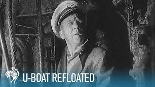 U-Boat Refloated: Salvage of a Nazi Submarine (1958) | British Pathé