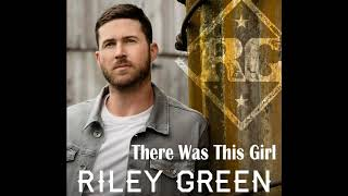 Riley Green There Was This Girl Audio Audio