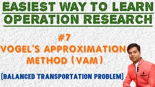 #7 I.B.F.S. by Vogel's Approximation Method (Balanced Transportation Problem)// O.R. In Hindi