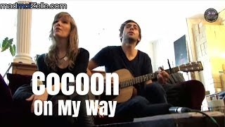 "Cocoon ""On My Way"""