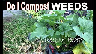 Composting WEEDS? Almost Everything EASY NO TURN-Container Gardening/or In Garden-Growing Vegetables