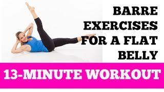 Flat Belly Barre Abs Exercises: 13-Minute Home Ab And Oblique Workout For All Levels