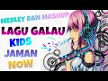 MEDLEY DAN MASHUP | LAGU GALAU INDONESIA | KIDS JAMAN NOW HD