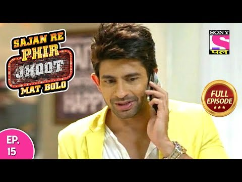 Sajan Re Phir Jhoot Mat Bolo  - Full Episode - Ep 15 -  06th   July, 2018