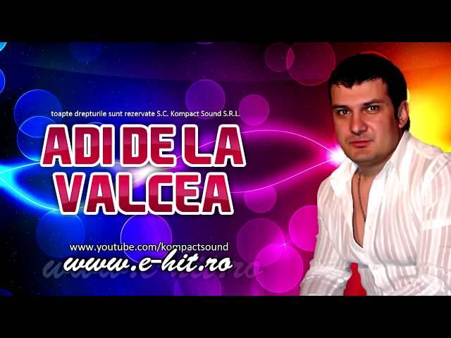 Adi de la Valcea - Cu tine sau fara tine Manele Noi 2013