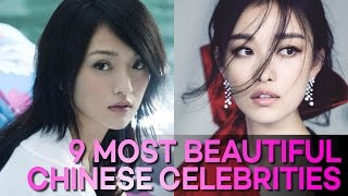 9 Most BEAUTIFUL Chinese Celebrities in the World