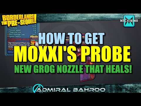 Borderlands Pre-Sequel: How to Get Moxxi's Probe! New Grog Nozzle? That Heals all Damage Dealt!