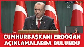 Cumhurbaşkanı Erdoğan Kabine Toplantısı'ndan sonra açıklamalarda bulundu