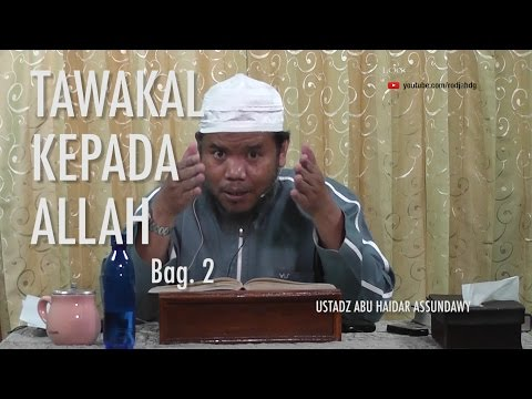 [#2] Qoulul Mufid Bab Tawakal Kepada Allah - Ustadz Abu Haidar Assundawy