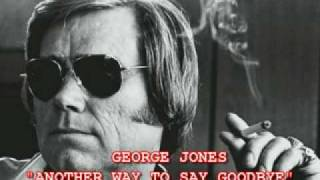 Watch George Jones Another Way To Say Goodbye video