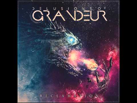 Delusions Of Grandeur - Reclamation