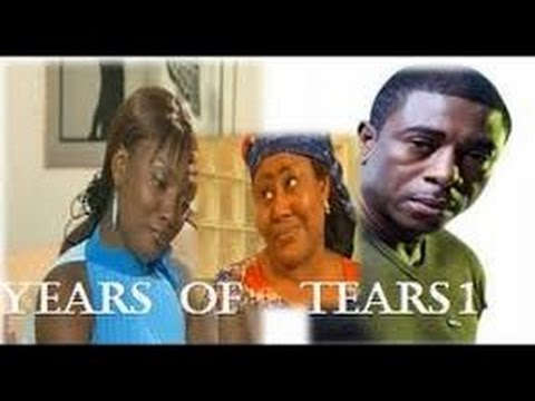 Years of Tears 1  Nollywood Nigerian Movie