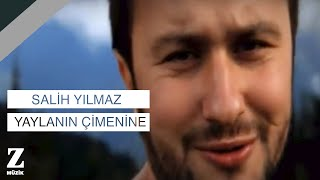 Salih Yılmaz - Yaylanın Çimenine (Official Video) [ Abril