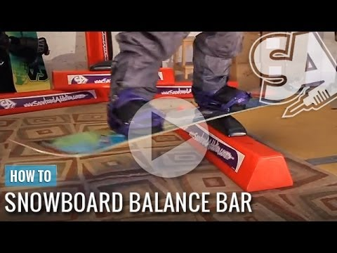 Snowboard Balance Bar tutorial - improve your park shredding - Snowboard Addiction