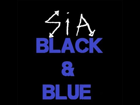 Sia - Black And Blue