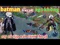 Liên Quân Mobile _ Ngộ Không Bị Batman Truy Sát | Thanh Niên Cay Cú Afk Đập Nát Điện Thoại