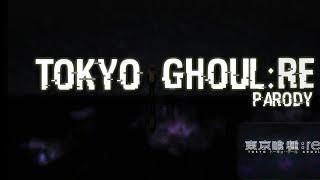 Tokyo Ghoul:Re ss2 op Parody