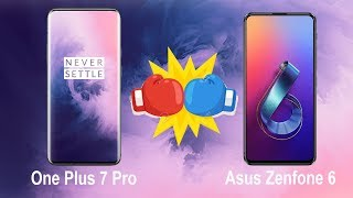 One Plus 7 Pro Vs Asus Zenfone 6 Comparison & Specifications & Opinion In Hindi