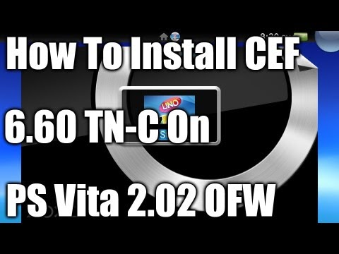 How To Install CEF 6.60 TN-C On PS Vita 2.02 OFW
