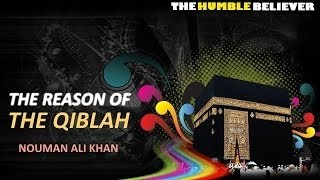 The Reason Of The Qiblah   Nouman Ali Khan HD